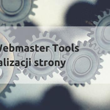 Narzędzia dla Webmasterów w optymalizacji stron www