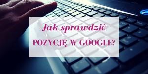 Sprawdzanie faktycznej pozycji w wyszukiwarce