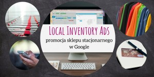 Kampanie Local Inventory Ads