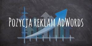 Pozycja reklam AdWords