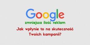 Mniejsza liczba reklam w Google a skuteczność kampanii AdWords