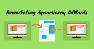 Remarketing dynamiczny Google AdWords