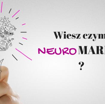 Neuromarketing niezbędny w pozyskiwaniu klientów